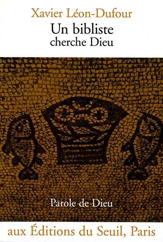 un bibliste cherche dieu: Léon-Dufour Xavier