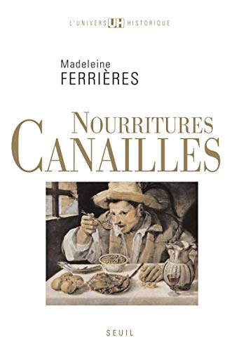 Nourritures Canailles (French Edition): Madeleine Ferrieres