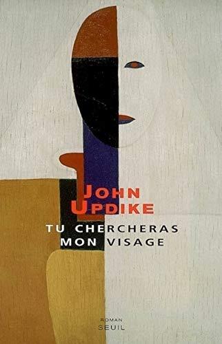 Tu chercheras mon visage: Updike, John