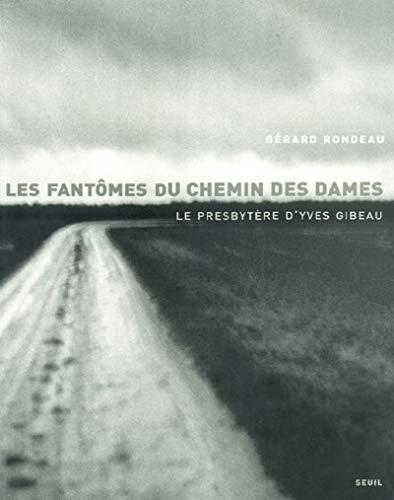 9782020613941: Les Fantômes du chemin des dames : Le Presbytère d'Yves Gibeau