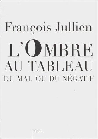 Ombre au tableau (L'): Jullien, Fran�ois