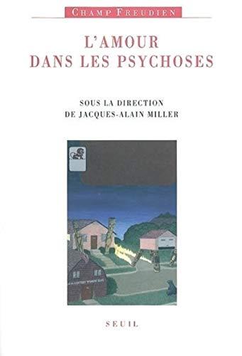 L'amour dans les psychoses (French Edition): Jacques-Alain Miller
