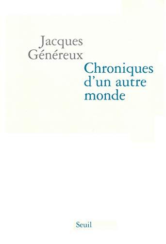 Chroniques d'un autre monde: G�n�reux, Jacques