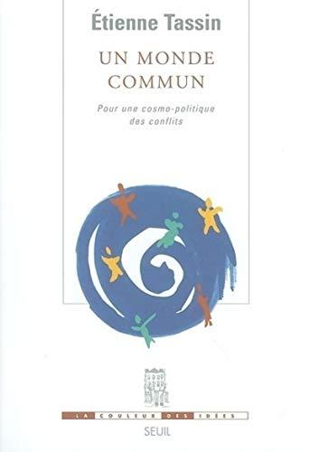 9782020621564: Un monde commun : Pour une cosmo-politique des conflits