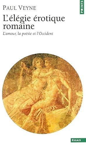 El'gie 'Rotique Romaine. L'Amour, La Po'sie Et: Veyne, Paul