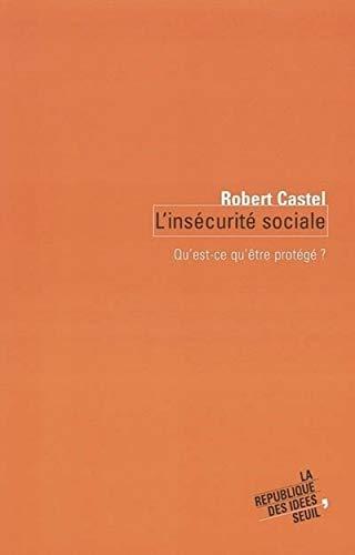 Insécurité sociale (L'): Castel, Robert