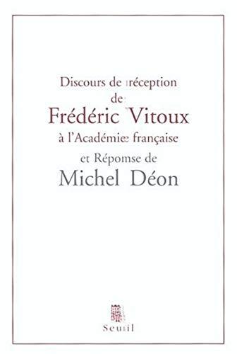 Discours de réception de Frédéric Vitoux à l'Academie franç...