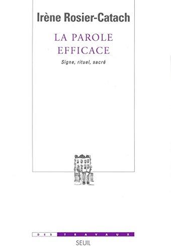la parole efficace, signes, pratiques sacrees, institution: Irène Rosier-Catach