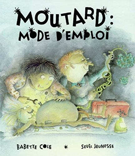 Moutard (French Edition) (9782020628402) by Cole, Babette