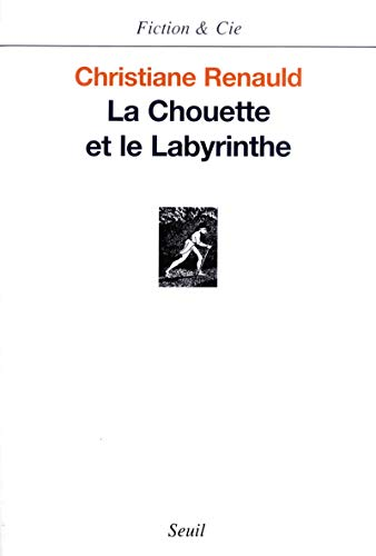 La chouette et le labyrinthe (French Edition): Christiane Renauld