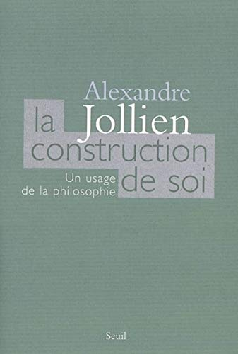La construction de soi: un usage de la Philosophie