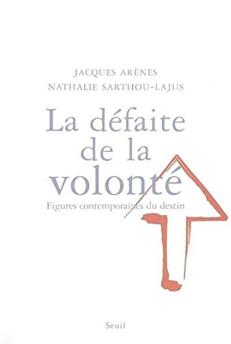 La défaite de la volonté (French Edition): Jacques Arènes