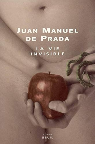 la vie invisible: De Prada, Juan Manue