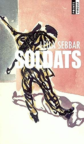 Soldats (French Edition) (2020636514) by Le�la Sebbar