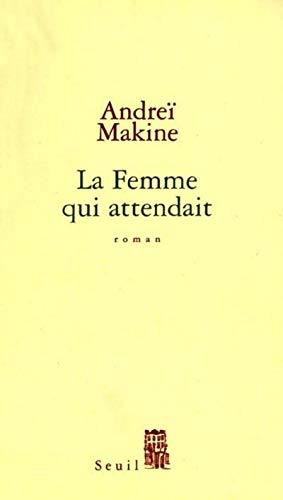La Femme qui attendait [Perfect Paperback] [Jan: Andreà Makine