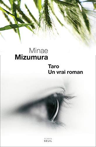 Taro, un vrai roman (French Edition): Mina� Mizumura