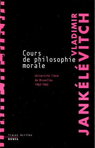 Cours de philosophie morale: Jank�l�vitch, Vladimir