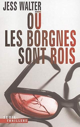 Où les borgnes sont rois (French Edition): Jess Walter