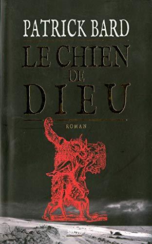 Le chien de Dieu (French Edition): Patrick Bard