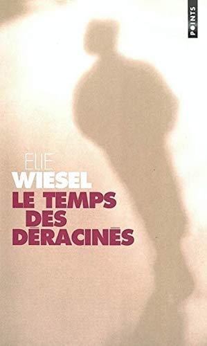 Le Temps des déracinés: Elie Wiesel