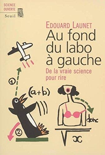 9782020658317: Au fond du labo à gauche: De la vraie science pour rire
