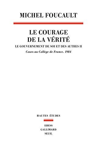 9782020658706: Le gouvernement de soi et des autres : Tome 2, Le courage de la verite - Cours au College de France (1983-1984)