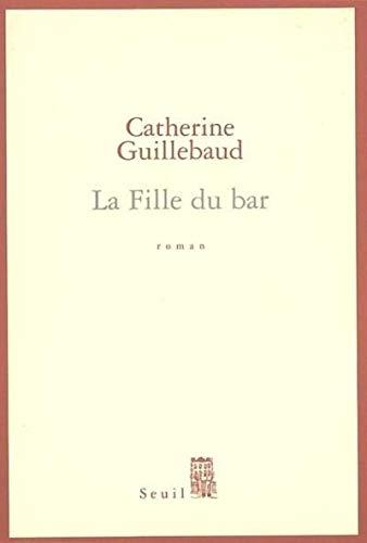 FILLE DU BAR -LA-: GUILLEBAUD CATHERINE