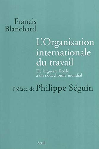 L'Organisation internationale du travail (French Edition): Francis Blanchard