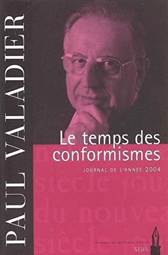 le temps des conformismes: Paul Valadier