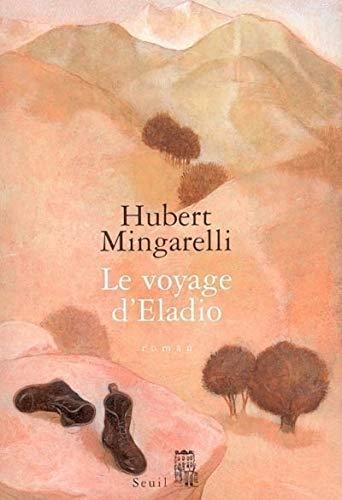 Voyage d'Eladio (Le): Mingarelli, Hubert