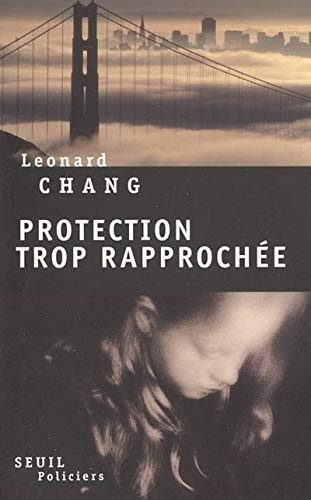 Protection trop rapprochée (French Edition): Leonard Chang