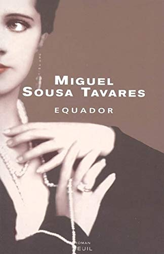 Equador (French Edition): Miguel Sousa Tavares