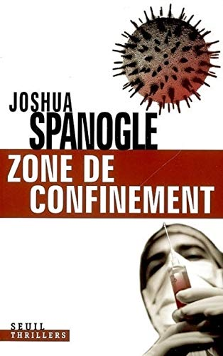 Zone de confinement (French Edition) (202066979X) by Joshua Spanogle