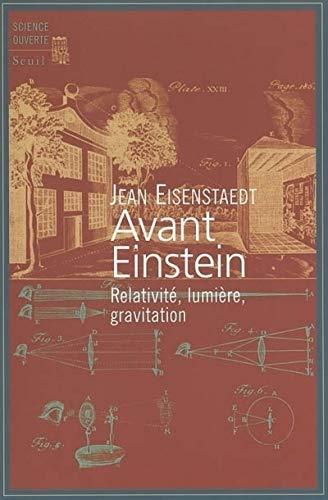 avant einstein : relativite, lumiere, gravitation: Jean Eisenstaedt
