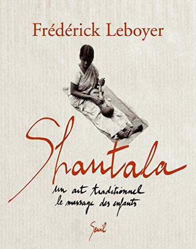 Shantala [nouvelle édition]: Leboyer, Fr�d�rick