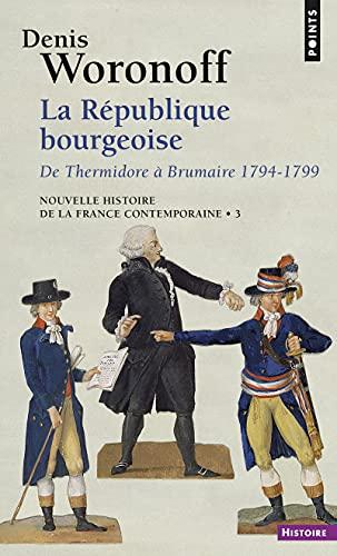 9782020676335: La République bourgeoise de Thermidor à Brumaire, 1794-1799