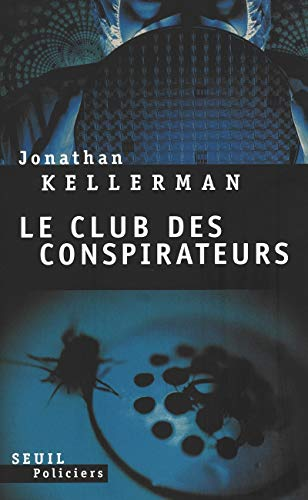 Le club des conspirateurs (French Edition): Jonathan Kellerman