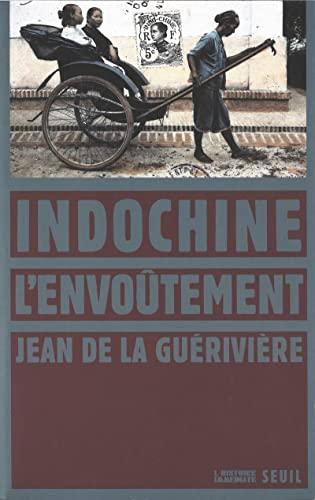 Indochine, l'envoûtement: La Gu�rivi�re, Jean de