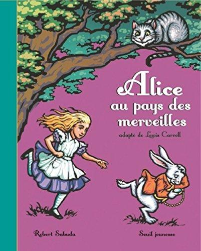Alice au pays des merveilles: Lewis Carroll; Robert