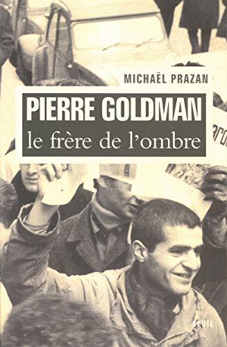 9782020678957: Pierre Goldman : Le frère de l'ombre