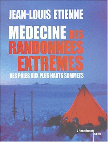 9782020679183: Médecine des randonnées extrêmes : Des pôles aux plus hauts sommets