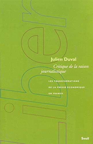 CRITIQUE DE LA RAISON JOURNALISTIQUE: DUVAL JULIEN