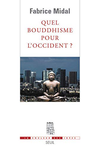 Quel bouddhisme pour l'Occident ? (French Edition): Fabrice Midal