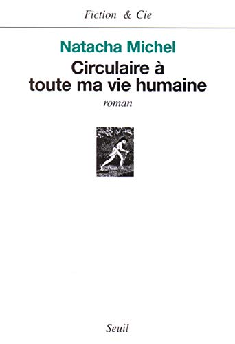 9782020679787: Circulaire à toute ma vie humaine (French Edition)