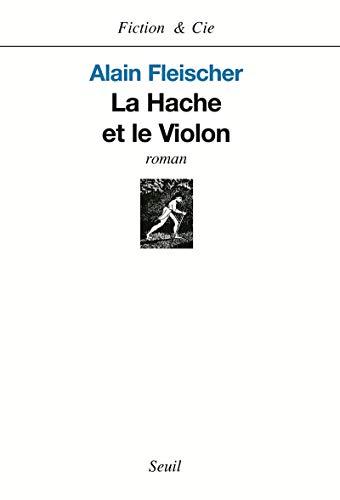 La Hache et le violon: Fleischer, Alain