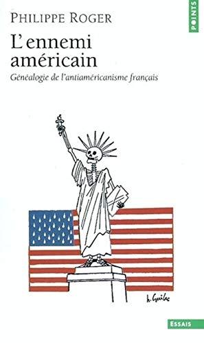 9782020685771: L'Ennemi américain : Généalogie de l'antiaméricanisme français