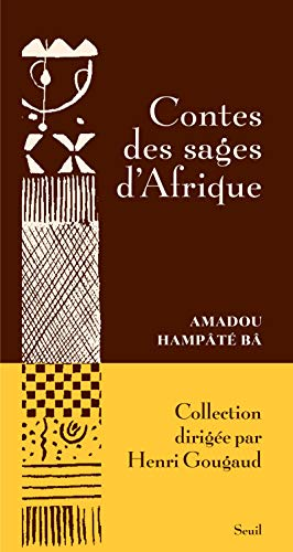 CONTES DES SAGES D AFRIQUE: HAMPATE BA