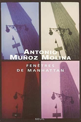 Fenêtres de Manhattan: Munoz Molina, Antonio