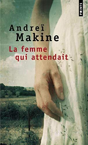La Femme qui attendait [Paperback] [Jan 02,: Andrei Makine