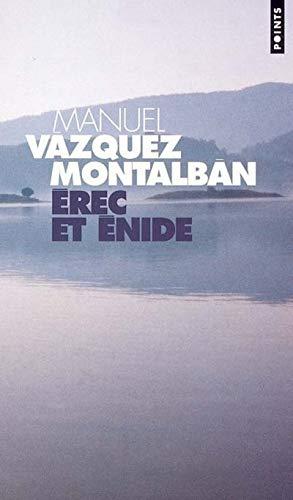 Erec et Enide: Vazquez Montalban, Manuel